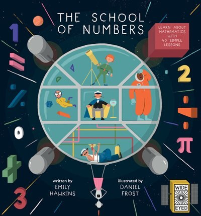 The School Of Numbers: Learn About Mathematics With 40 Simple Lessons by Emily Hawkins