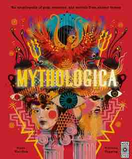 Mythologica: An Encyclopedia Of Gods, Monsters And Mortals From Ancient Greece by Stephen P. Kershaw