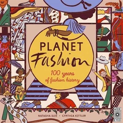 Planet Fashion: 100 Years Of Fashion History by Natasha Slee