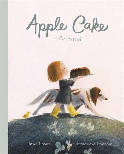 Apple Cake: A Gratitude by Genevieve Godbout