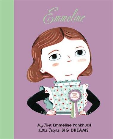 Emmeline Pankhurst: My First Emmeline Pankhurst by Lisbeth Kaiser