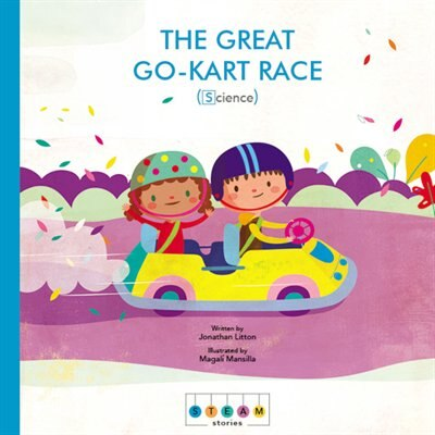 Steam Stories: The Great Go-kart Race (science) by Jonathan Litton