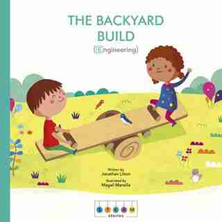 Steam Stories: The Backyard Build (engineering) by Jonathan Litton