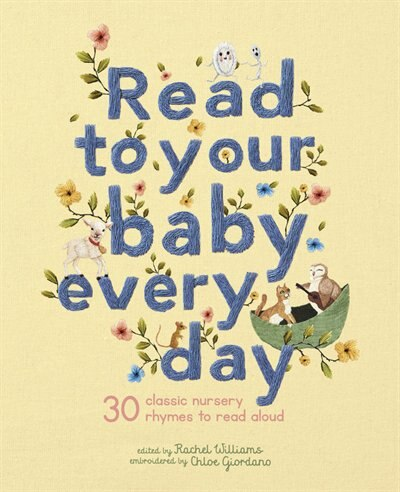 Read To Your Baby Every Day: 30 Classic Nursery Rhymes To Read Aloud by Chloe Giordano