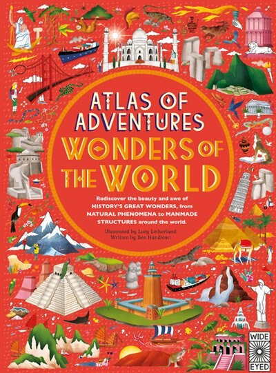 Atlas Of Adventures: Wonders Of The World by Ben Handicott