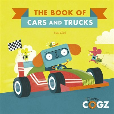The Book Of Cars And Trucks by Neil Clark