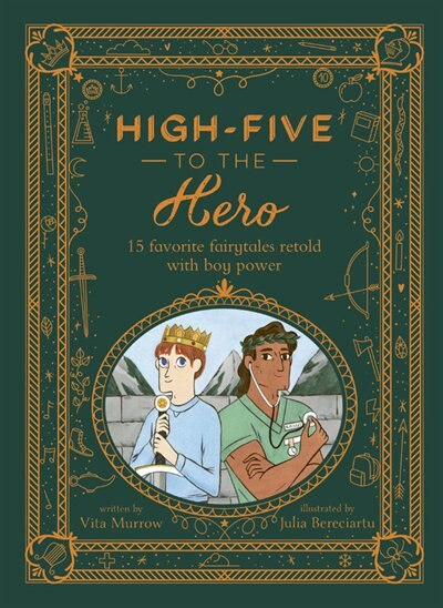 High-five To The Hero: 15 Favorite Fairytales Retold With Boy Power by Vita Murrow