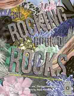The Rocking Book Of Rocks: An Illustrated Guide To Everything Rocks, Gems, And Minerals by Florence Bullough