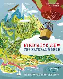 The Natural World: See The World As Never Before by John Farndon