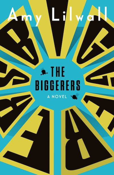 The Biggerers by Amy Lilwall