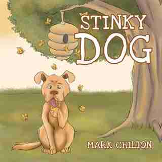 Stinky Dog by Mark Mark Chilton