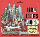 Lonely Planet How Cities Work 1st Ed.