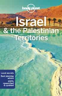 Lonely Planet Israel & The Palestinian Territories 9th Ed.: 9th Edition by Lonely Lonely Planet