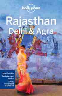 Lonely Planet Rajasthan, Delhi & Agra 5th Ed.: 5th Edition by Lonely Lonely Planet