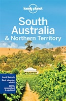 Lonely Planet South Australia & Northern Territory 7th Ed.: 7th Edition