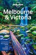 Lonely Planet Melbourne & Victoria 10th Ed.: 10th Edition by Lonely Planet