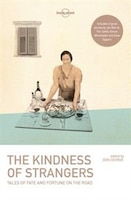 Lonely Planet The Kindness Of Strangers 3rd Ed.: 3rd Edition
