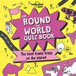 Lonely Planet The Round The World Quiz Book 1st Ed.