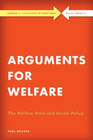 Arguments For Welfare: The Welfare State And Social Policy by Paul Spicker