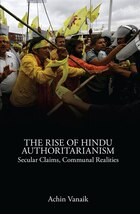 The Rise Of Hindu Authoritarianism: Secular Claims, Communal Realities