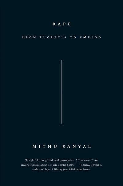 Rape: From Lucretia To #metoo by Mithu Sanyal