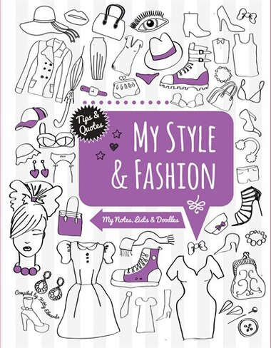 MY FASHION STYLE: My Notes, Lists & Doodles by Kitty Edwards
