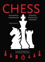 Chess: Beginners & Intermediate; Openings, Strategies & Endgames