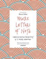 More Letters Of Note: Correspondence Deserving Of A Wider Audience