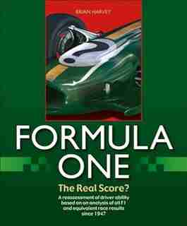 Formula One - The Real Score? by Brian Godfrey Harvey