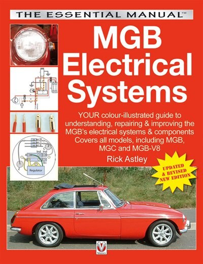 Mgb Electrical Systems: Updated & Revised New Edition by Rick Astley