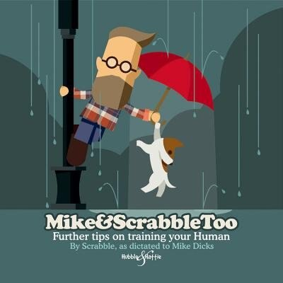 Mike&scrabbletoo: Further Tips On Training Your Human by Mike Dicks