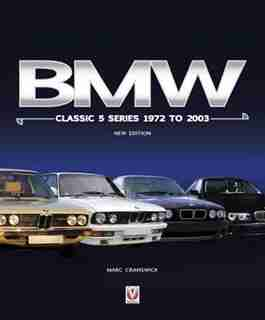 Bmw Classic 5 Series 1972 To 2003: New Edition by Marc Cranswick