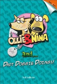 Ollie And Nina And ...: ... Daft Doggy Doings! by Neil Sullivan