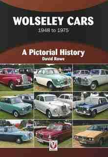 Wolseley Cars: 1948 To 1975 by David Rowe