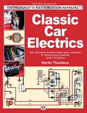 Classic Car Electrics: Enthusiast's Restoration Manual by Martin Thaddeus