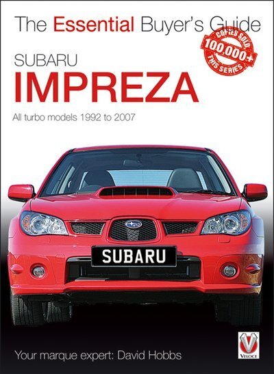 Subaru Impreza: The Essential Buyer's Guide by David Hobbs