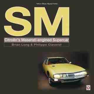 Sm: Citroen's Maserati-engined Supercar by Brian Long