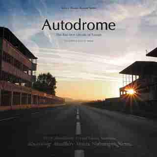 Autodrome: The Lost Race Circuits Of Europe by S.s. Collins