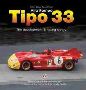 Alfa Romeo Tipo 33: The Development And Racing History by Peter Collins