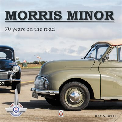 Morris Minor: 70 Years On The Road by Ray Newell