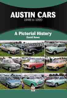 Austin Cars 1948 To 1990: A Pictorial History by David Rowe