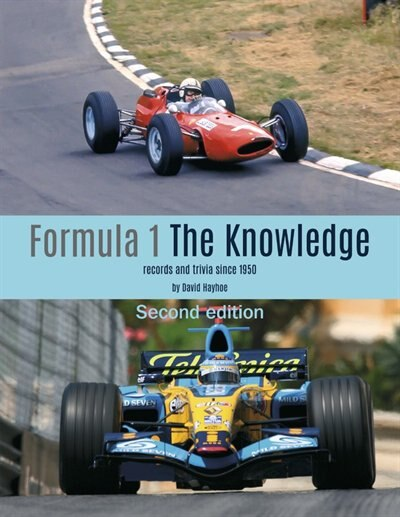 Formula 1 - The Knowledge 2nd Edition: Records And Trivia Since 1950 by David Hayhoe