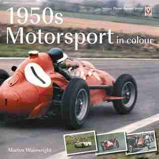 1950s Motorsport In Colour by Martyn Wainwright