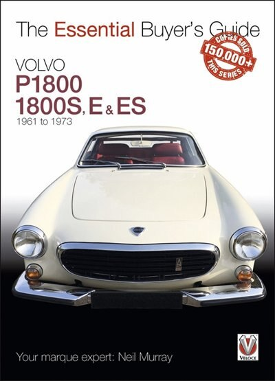 Volvo P1800/1800s, E & Es  1961 To 1973 by Neil Murray