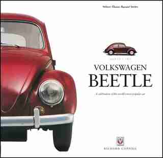 Volkswagen Beetle: A Celebration Of The World's Most Popular Car by Richard Copping
