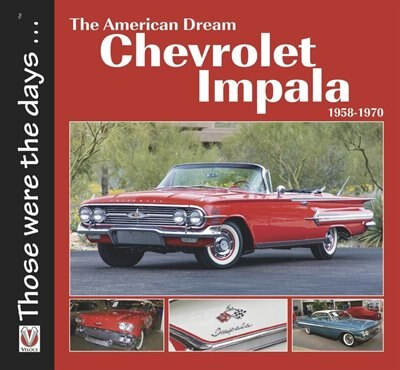 The American Dream Chevrolet Impala 1958-1970 by Norm Mort