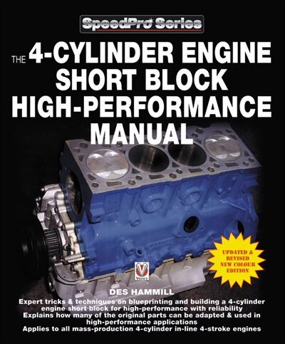 The 4-cylinder Engine Short Block High-performance Manual by Des Hammill
