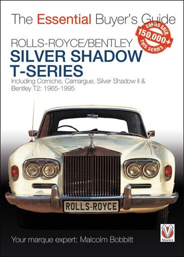 Rolls-royce Silver Shadow & Bentley T-series: The Essential Buyer?s Guide by Malcolm Bobbitt