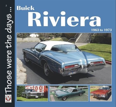 Buick Riviera: 1963 To 1973 by Norm Mort