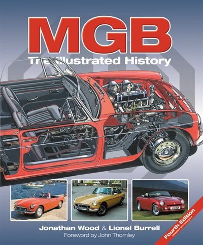 MGB The Illustrated History, 4th Edition: Updated And Enlarged by Jonathan Wood
